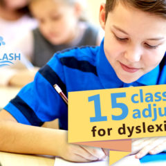 15 dyslexia-friendly classroom adjustments to discuss with your child's new teacher
